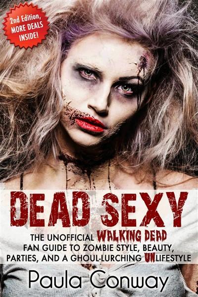 Dead Sexy: The Walking Dead Fan Guide